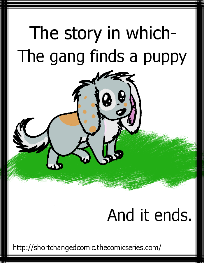 Where the gang finds a puppy.... then it ends. (chapter cover)